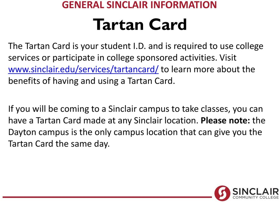 edu/services/tartancard/ to learn more about the benefits of having and using a Tartan Card.