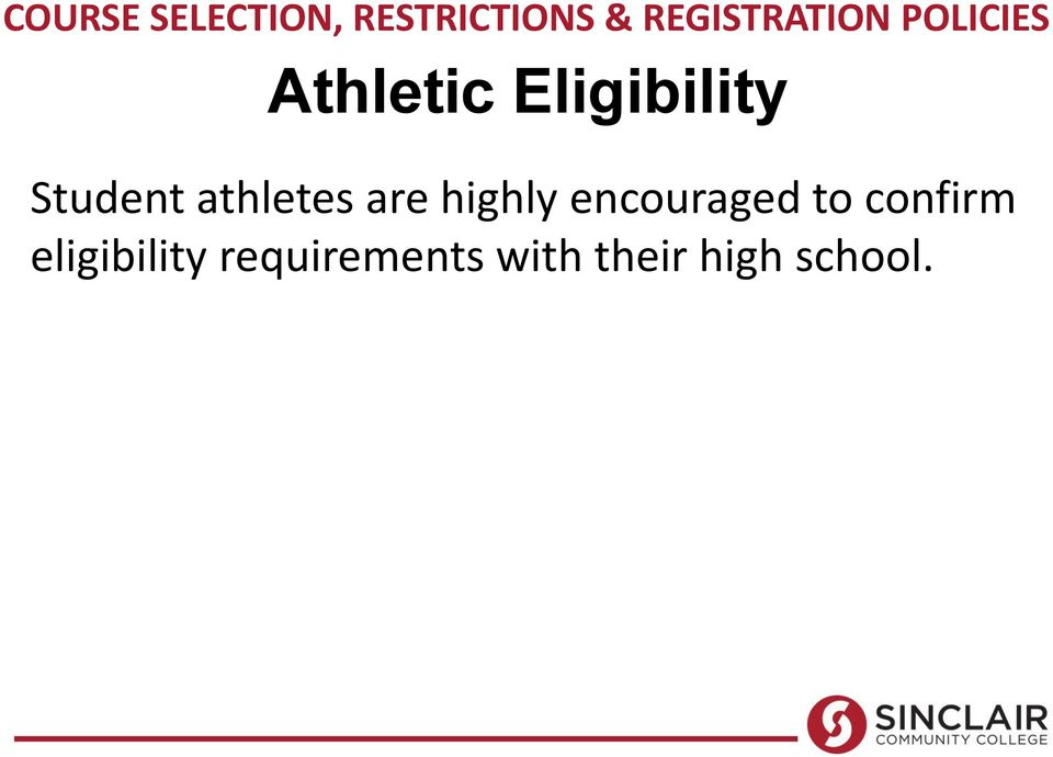 Student athletes are highly encouraged to