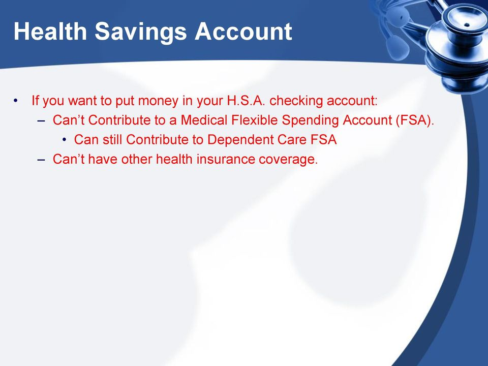 Flexible Spending Account (FSA).