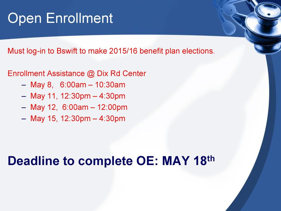 Enrollment Assistance @ Dix Rd Center May 8, 6:00am 10:30am