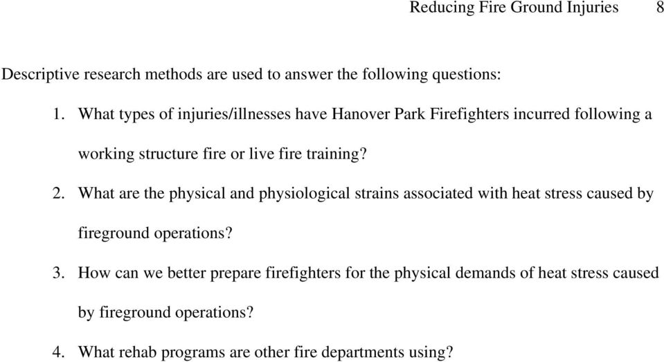 2. What are the physical and physiological strains associated with heat stress caused by fireground operations? 3.