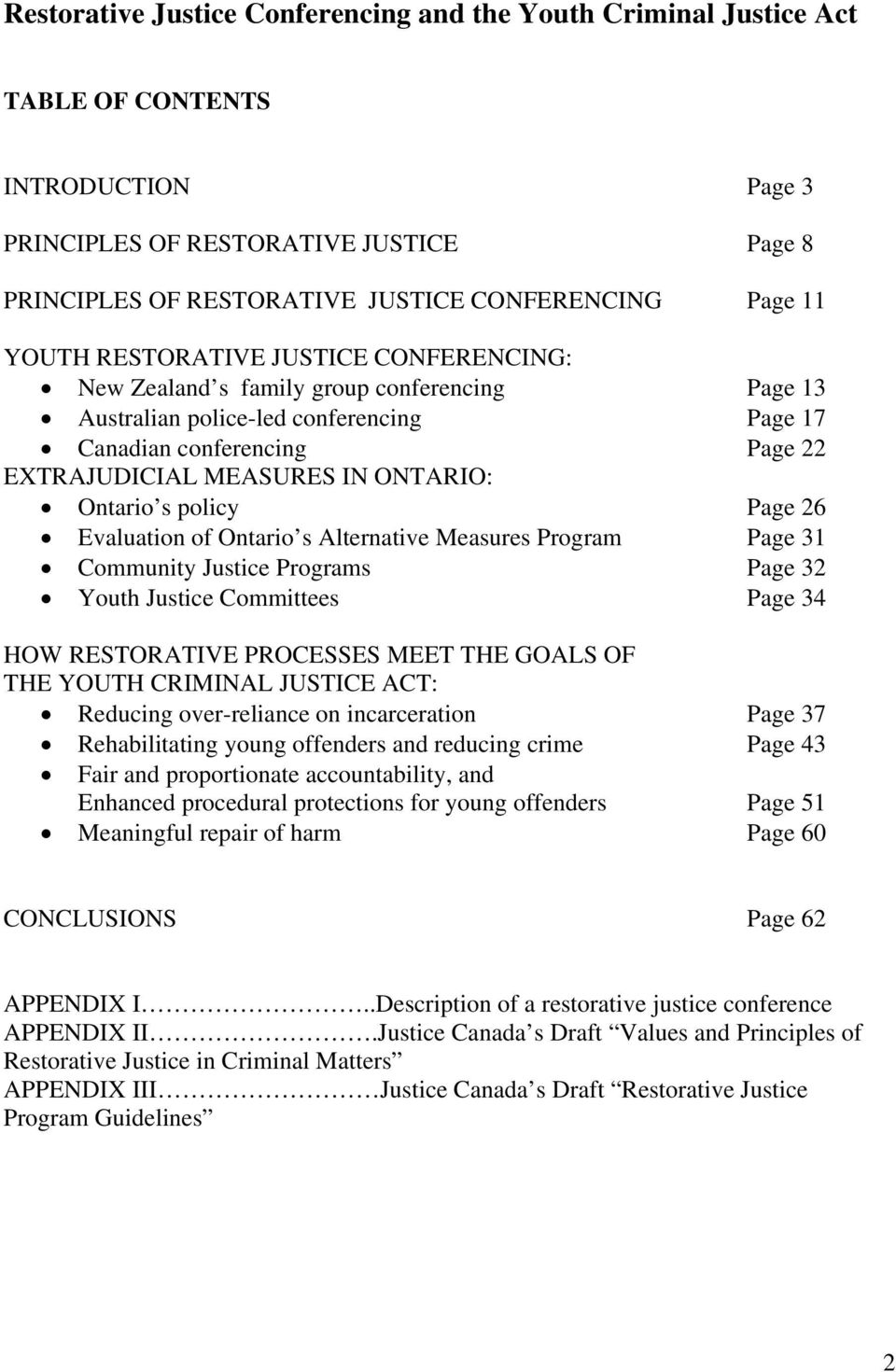Ontario s policy Page 26 Evaluation of Ontario s Alternative Measures Program Page 31 Community Justice Programs Page 32 Youth Justice Committees Page 34 HOW RESTORATIVE PROCESSES MEET THE GOALS OF