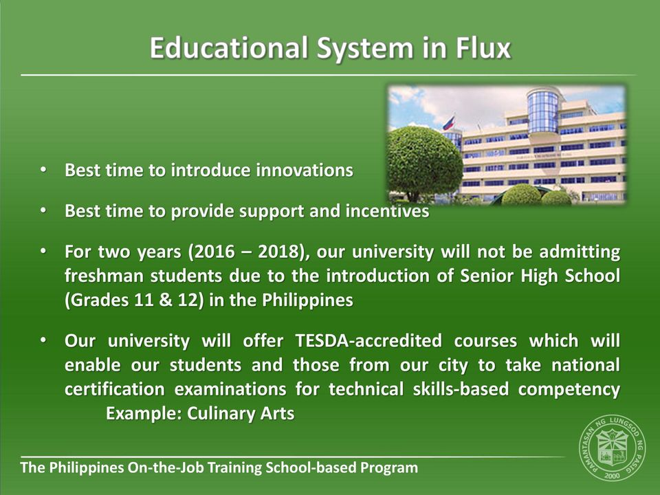 in the Philippines Our university will offer TESDA-accredited courses which will enable our students and those