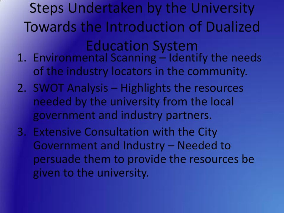 SWOT Analysis Highlights the resources needed by the university from the local government and industry