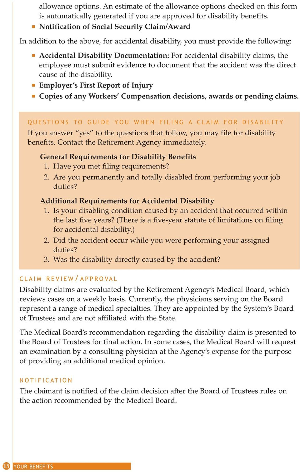 employee must submit evidece to documet that the accidet was the direct cause of the disability. Employer s First Report of Ijury Copies of ay Workers Compesatio decisios, awards or pedig claims.