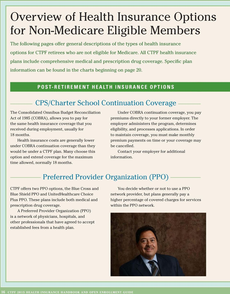 POST-RETIREMENT HEALTH INSURANCE OPTIONS CPS/Charter School Continuation Coverage The Consolidated Omnibus Budget Reconciliation Act of 1985 (COBRA), allows you to pay for the same health insurance