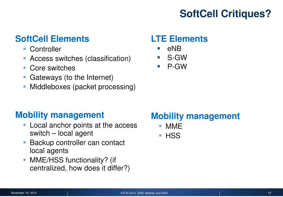 Internet) Middleboxes (packet processing) LTE Elements S-GW P-GW Mobility management Local