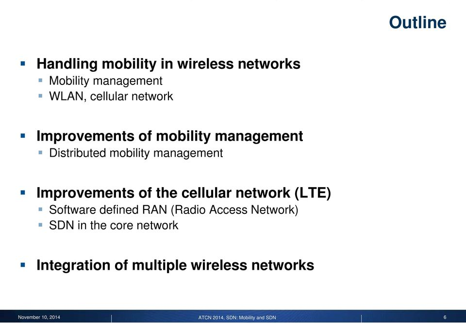 management Improvements of the cellular network (LTE) Software defined RAN
