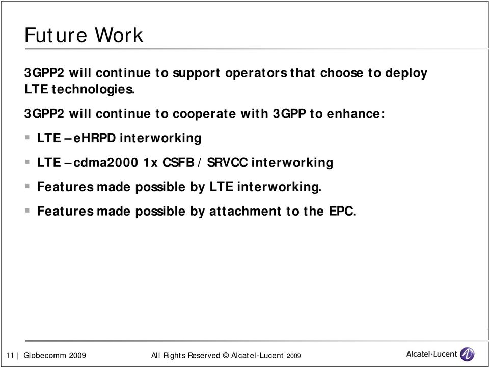 3GPP2 will continue to cooperate with 3GPP to enhance: LTE ehrpd interworking