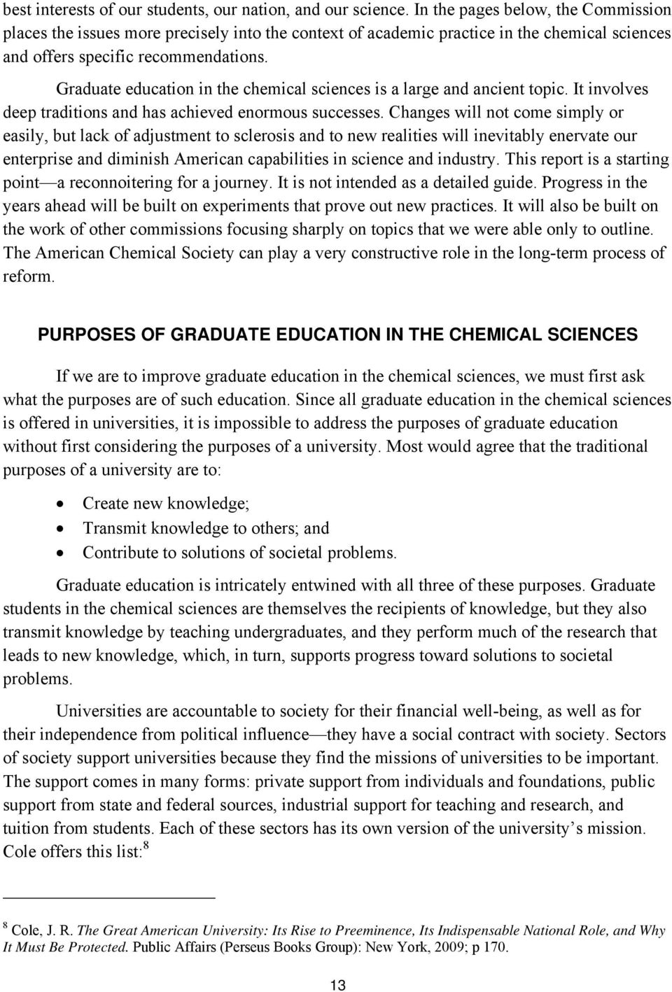 Graduate education in the chemical sciences is a large and ancient topic. It involves deep traditions and has achieved enormous successes.