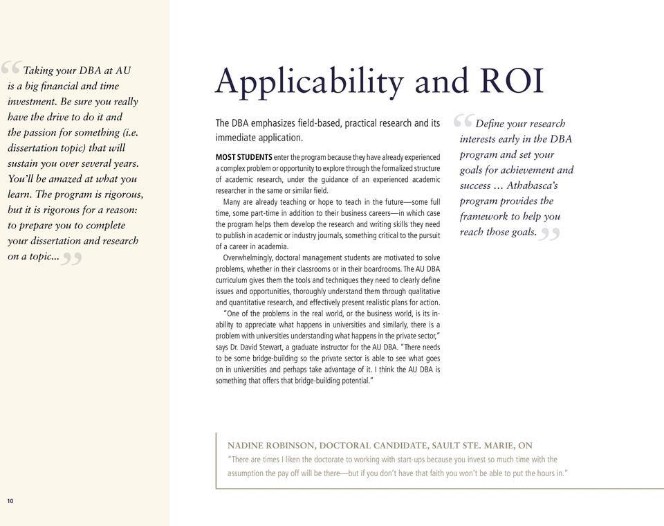 .. Applicability and ROI The DBA emphasizes field-based, practical research and its immediate application.