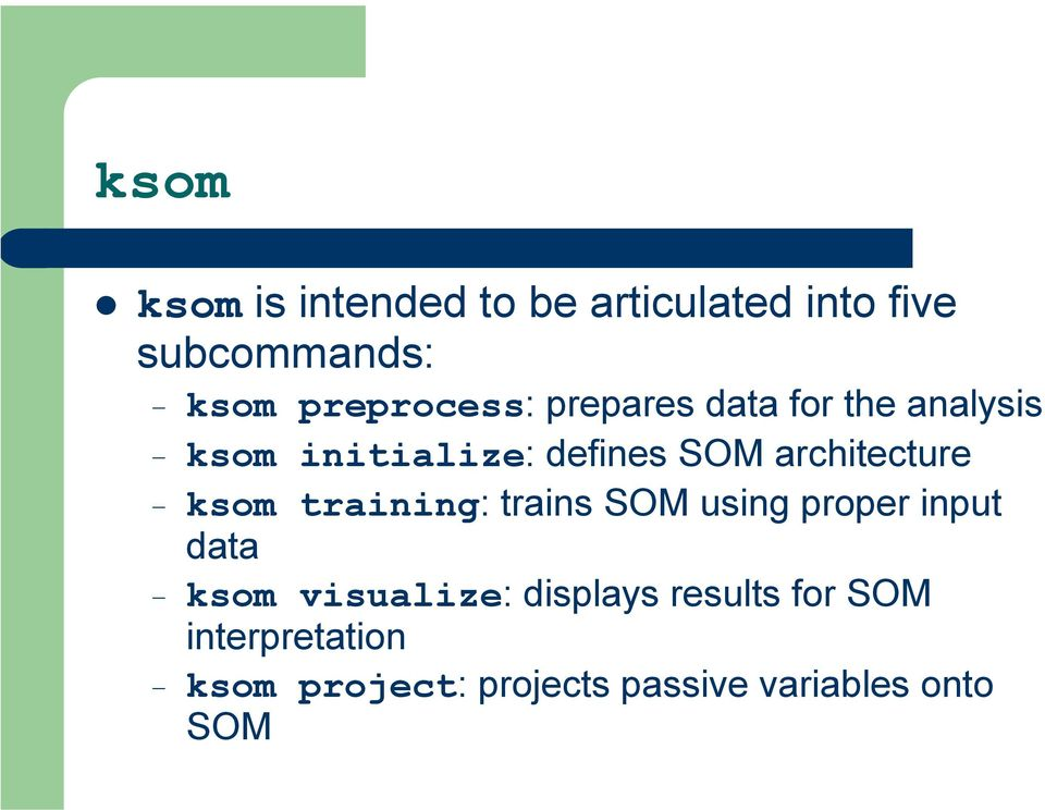 architecture ksom training: trains SOM using proper input data ksom