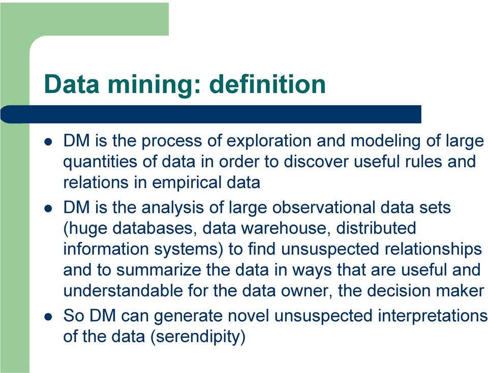 distributed information systems) to find unsuspected relationships and to summarize the data in ways that are useful and