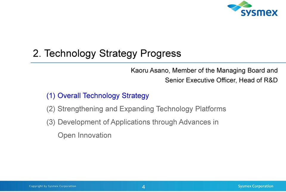 Technology Strategy (2) Strengthening and Expanding Technology