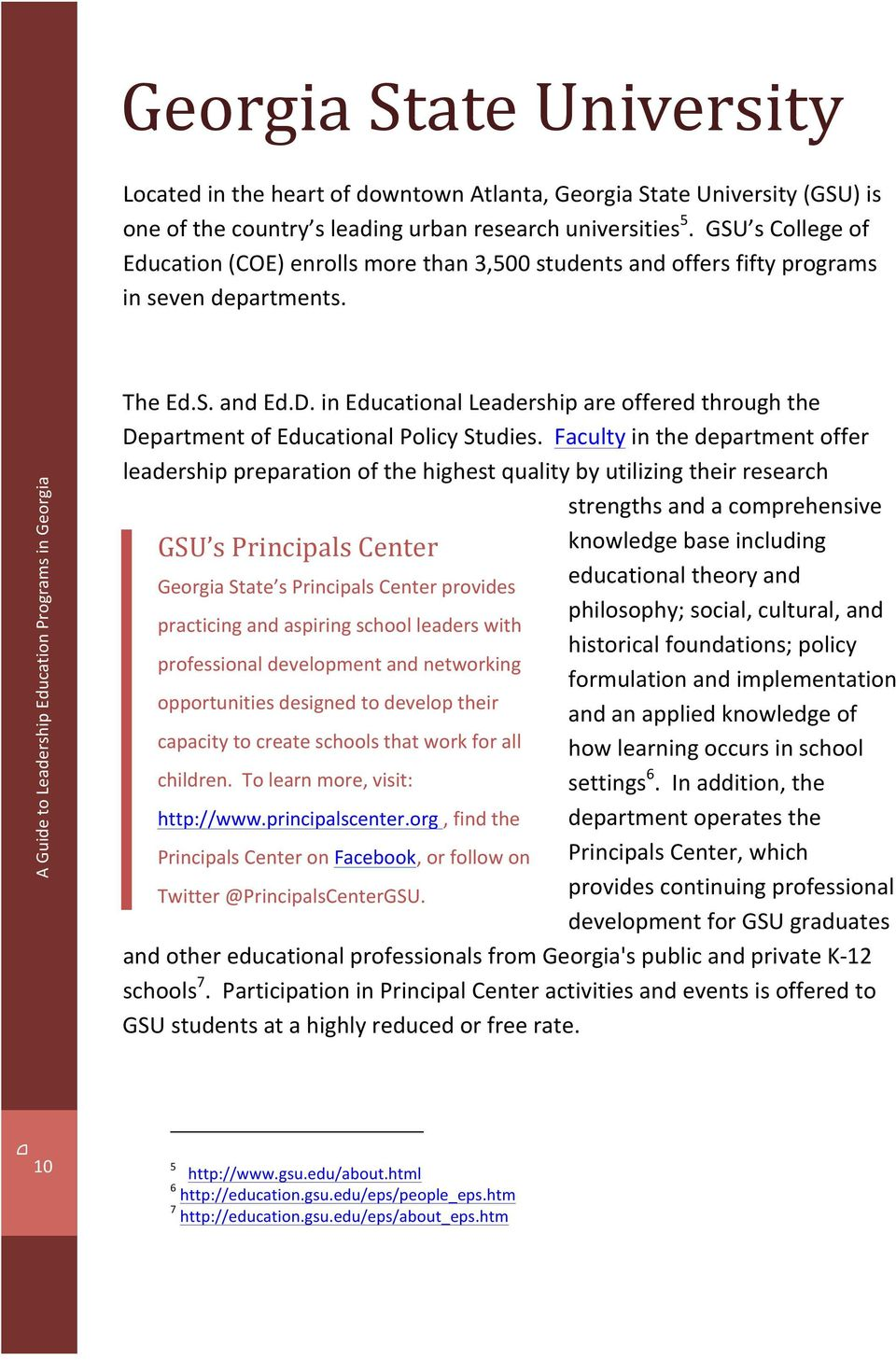in Educational Leadership are offered through the Department of Educational Policy Studies.