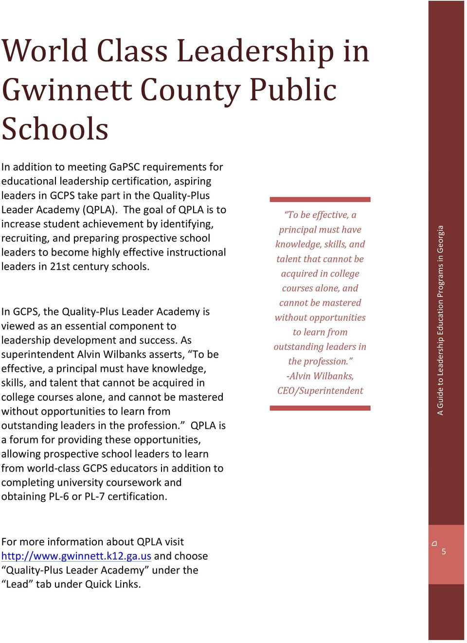 The goal of QPLA is to increase student achievement by identifying, recruiting, and preparing prospective school leaders to become highly effective instructional leaders in 21st century schools.