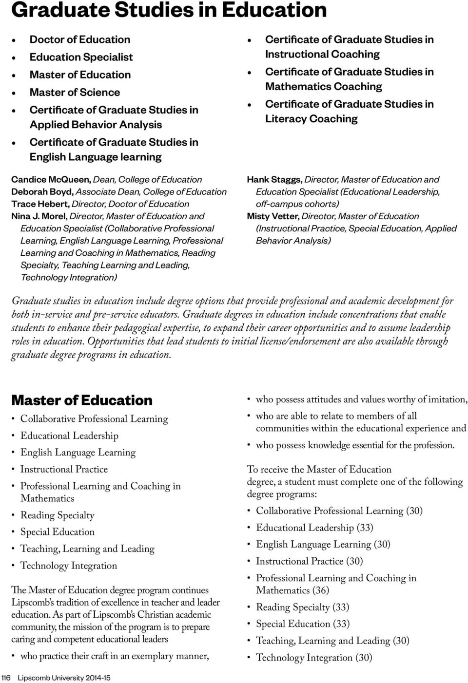 Morel, Director, Master of and Specialist (Collaborative Professional Learning, English Language Learning, Professional Learning and Coaching in Mathematics, Reading Specialty, Teaching Learning and