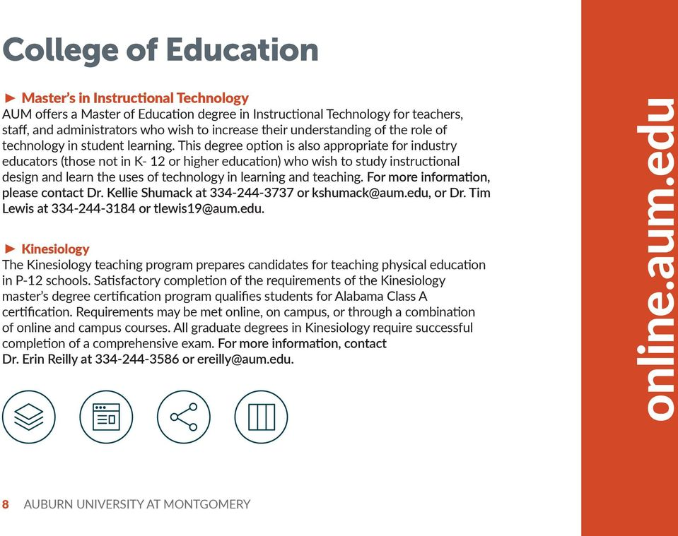 This degree option is also appropriate for industry educators (those not in K- 12 or higher education) who wish to study instructional design and learn the uses of technology in learning and teaching.