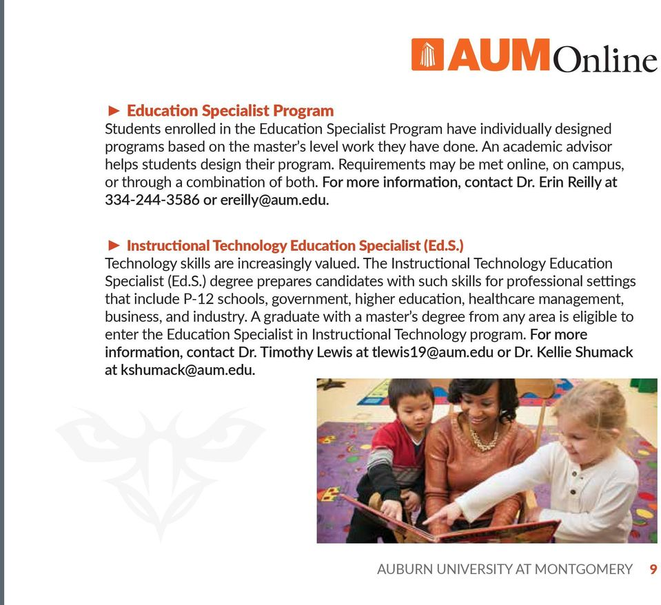 Erin Reilly at 334-244-3586 or ereilly@aum.edu. Instructional Technology Education Specialist (Ed.S.) Technology skills are increasingly valued. The Instructional Technology Education Specialist (Ed.
