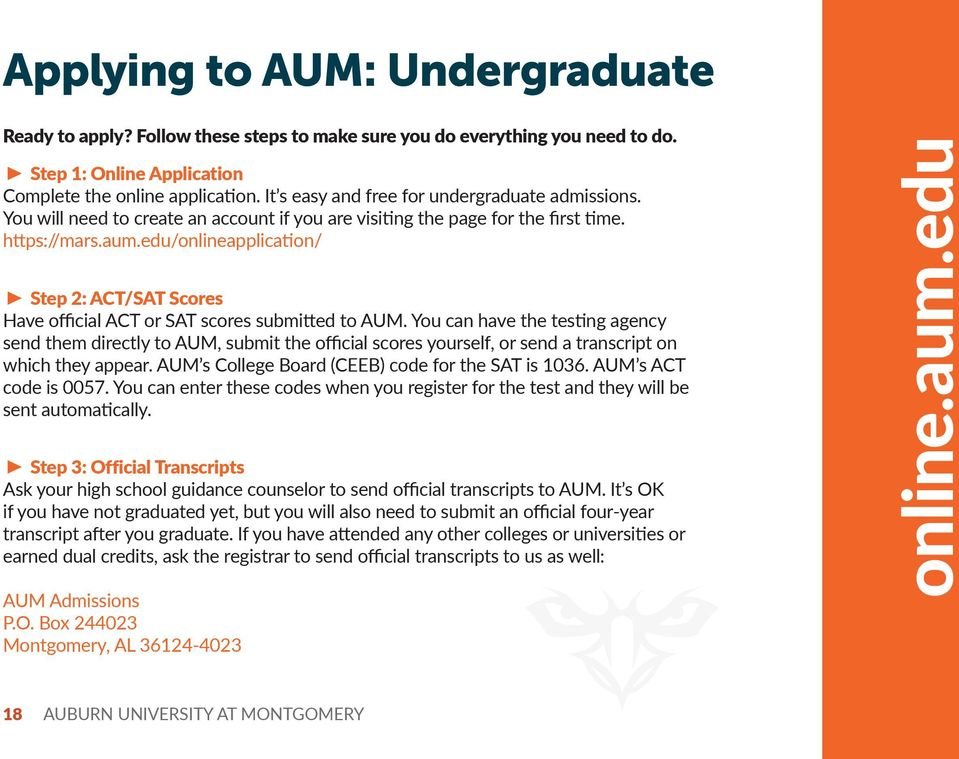 edu/onlineapplication/ Step 2: ACT/SAT Scores Have official ACT or SAT scores submitted to AUM.