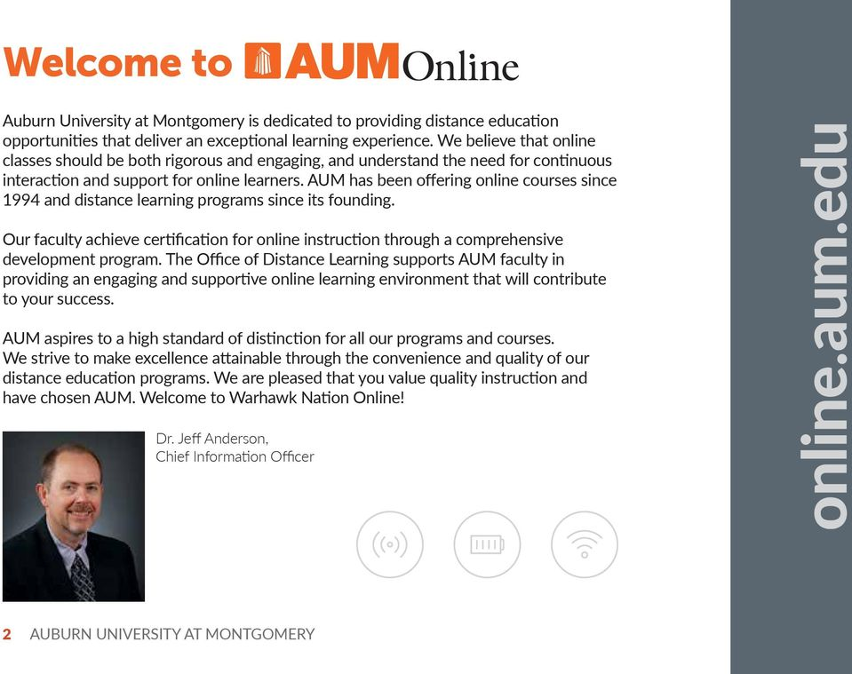 AUM has been offering online courses since 1994 and distance learning programs since its founding. Our faculty achieve certification for online instruction through a comprehensive development program.