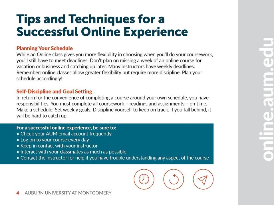 Remember: online classes allow greater flexibility but require more discipline. Plan your schedule accordingly!