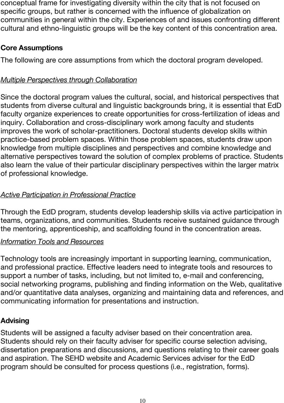 Core Assumptions The following are core assumptions from which the doctoral program developed.