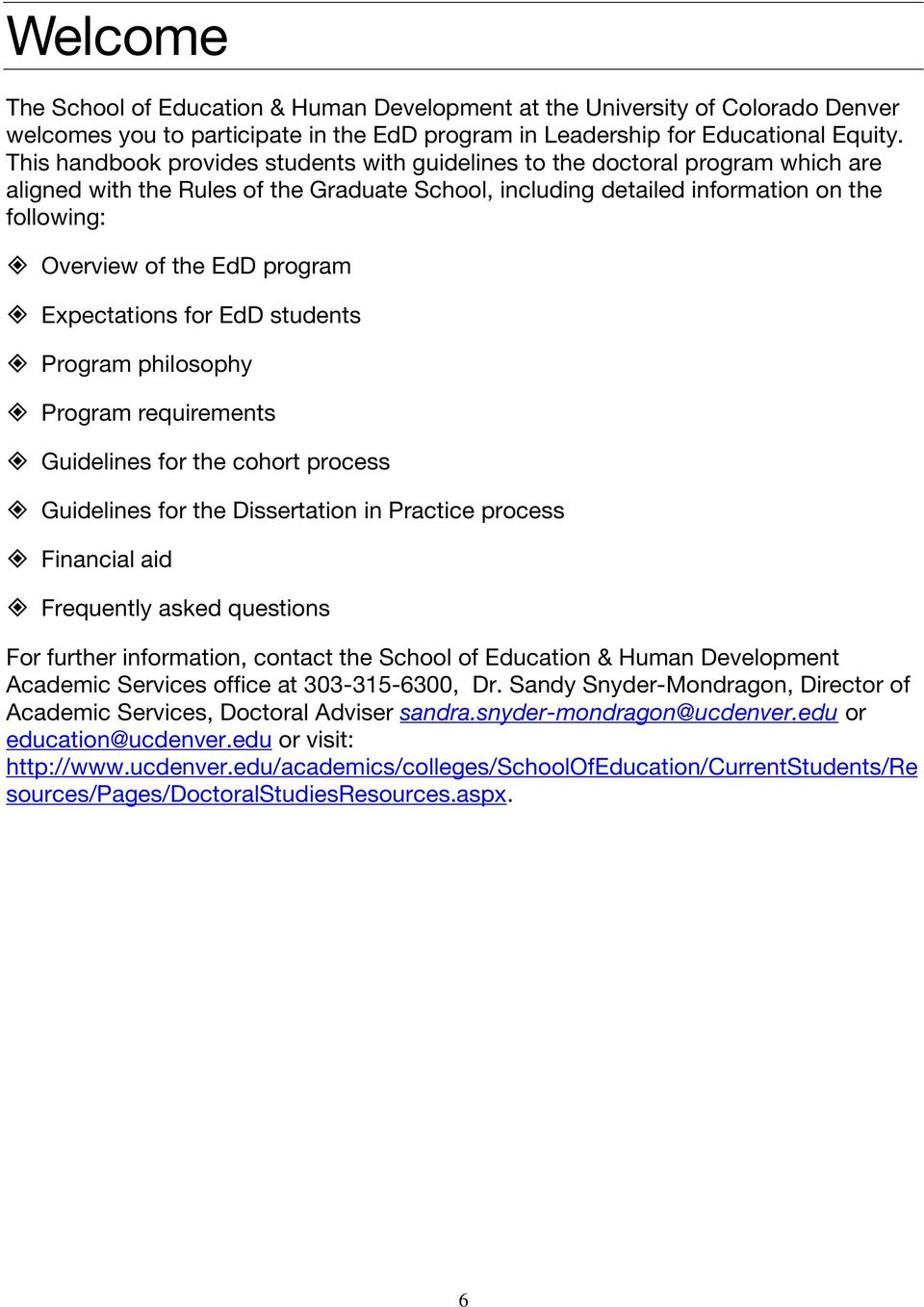 program Expectations for EdD students Program philosophy Program requirements Guidelines for the cohort process Guidelines for the Dissertation in Practice process Financial aid Frequently asked
