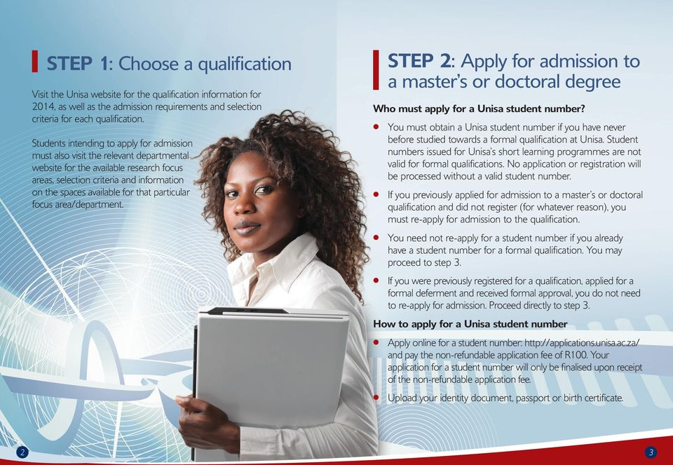 particular focus area/department. STEP 2: Apply for admission to a master s or doctoral degree Who must apply for a Unisa student number?