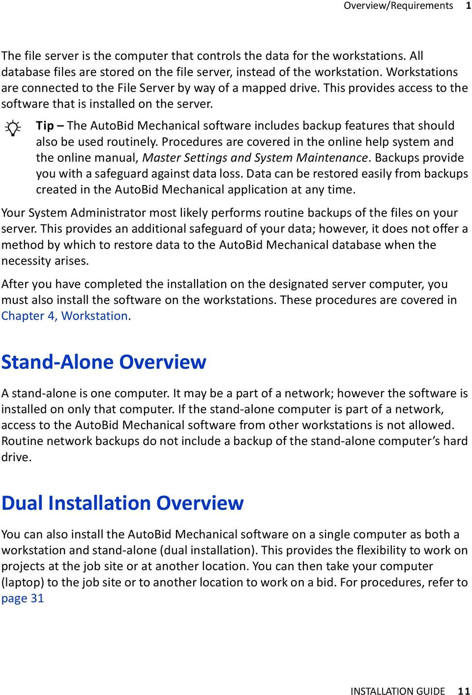 Tip The AutoBid Mechanical software includes backup features that should B also be used routinely.