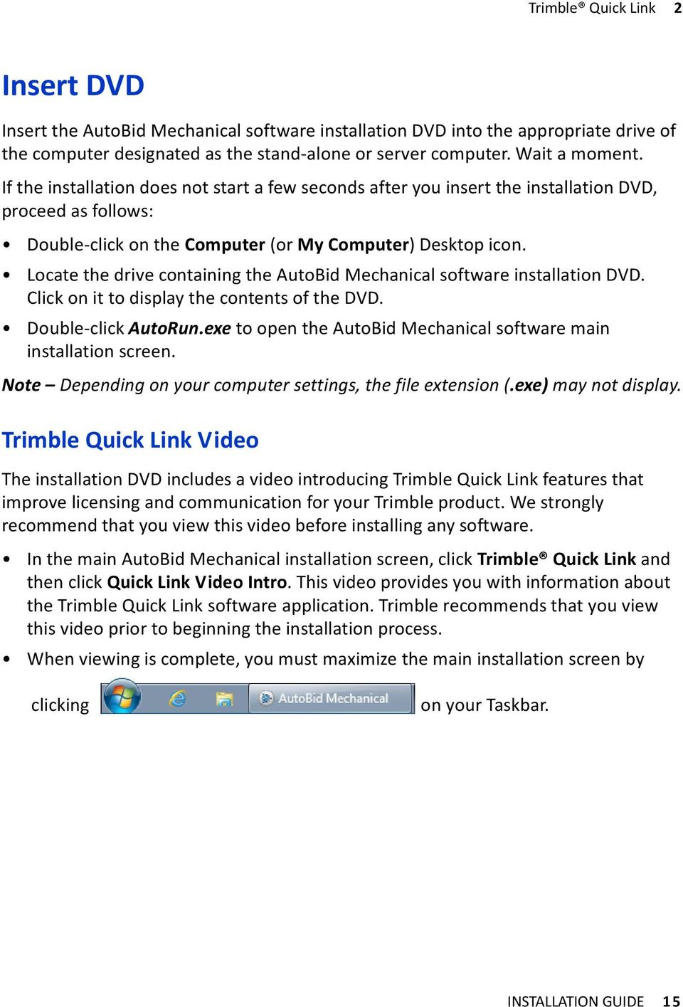 Locate the drive containing the AutoBid Mechanical software installation DVD. Click on it to display the contents of the DVD. Double-click AutoRun.