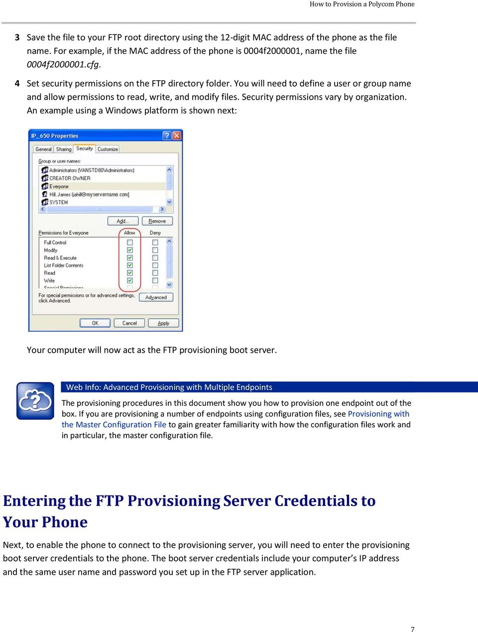 An example using a Windows platform is shown next: Your computer will now act as the FTP provisioning boot server.