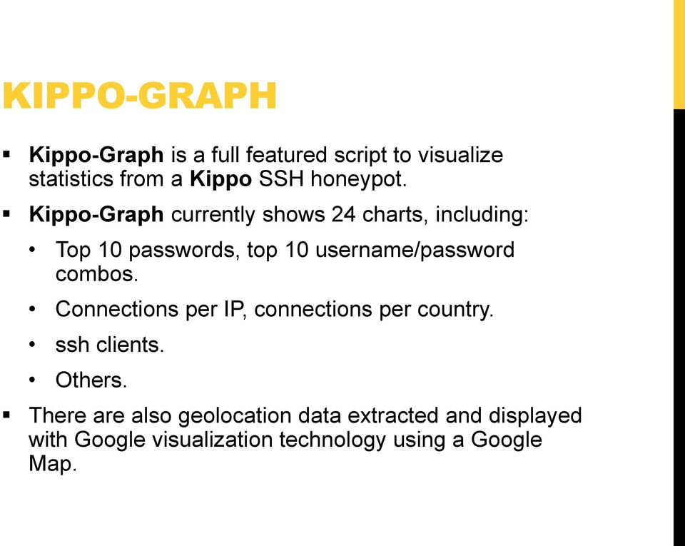 Kippo-Graph currently shows 24 charts, including: Top 10 passwords, top 10 username/password
