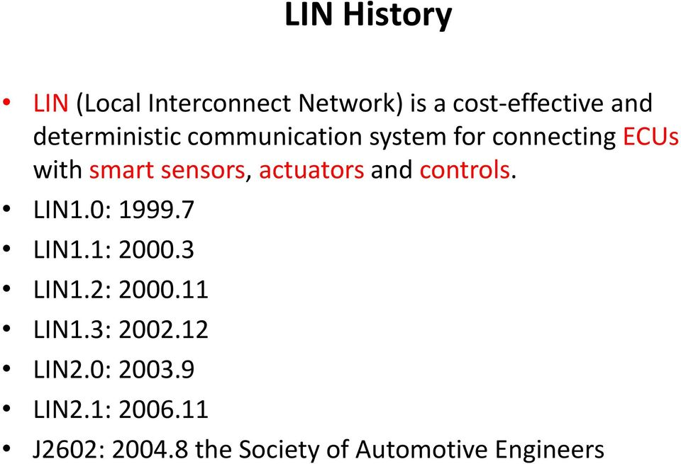 actuators and controls. LIN1.0: 1999.7 LIN1.1: 2000.3 LIN1.2: 2000.11 LIN1.