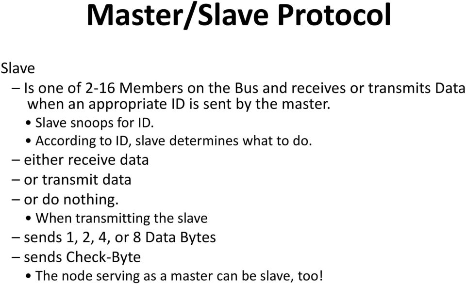 According to ID, slave determines what to do.