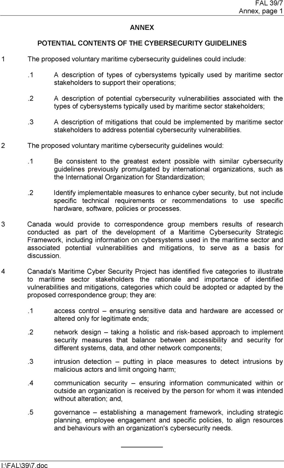 2 A description of potential cybersecurity vulnerabilities associated with the types of cybersystems typically used by maritime sector stakeholders;.