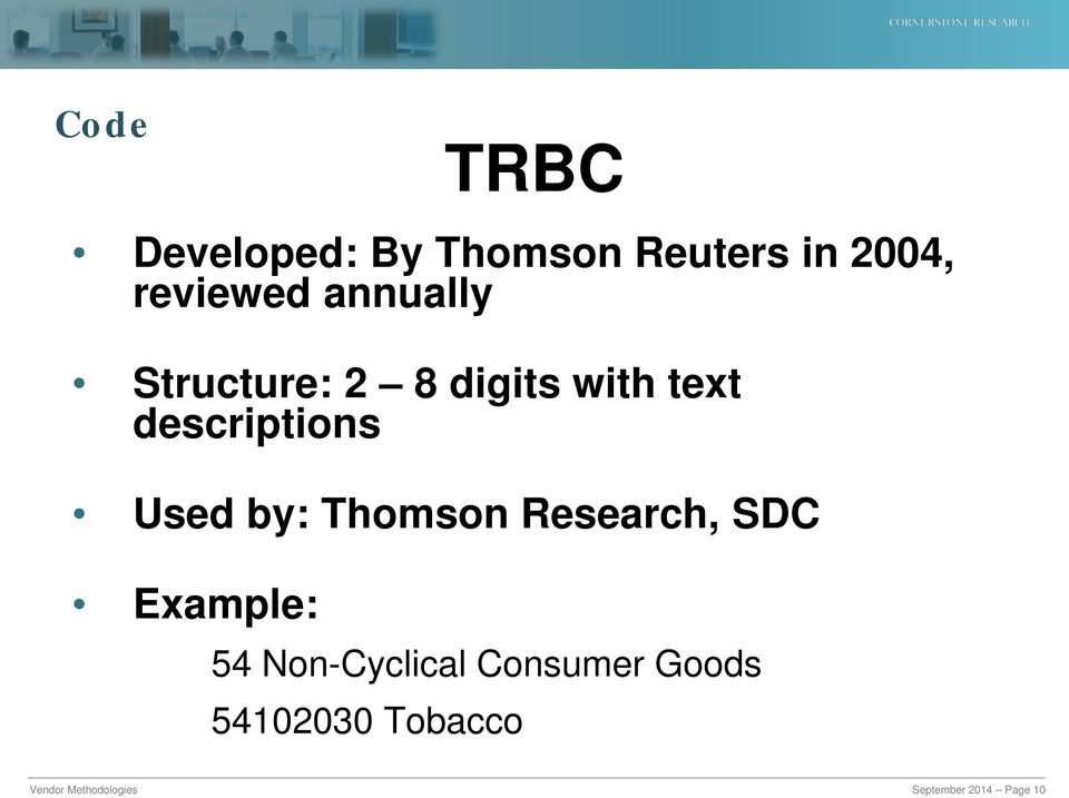 descriptions Used by: Thomson Research, SDC Example: 54