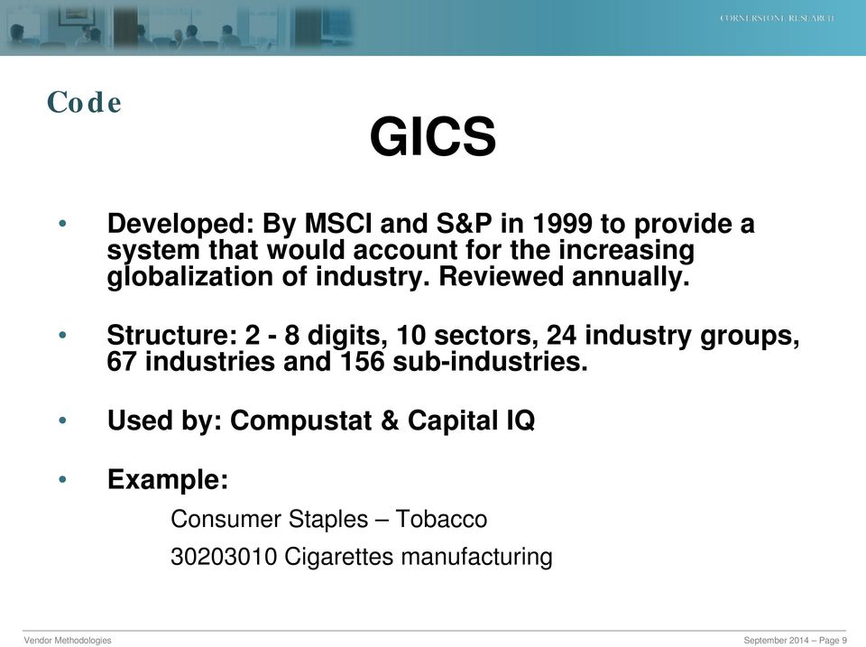 Structure: 2-8 digits, 10 sectors, 24 industry groups, 67 industries and 156