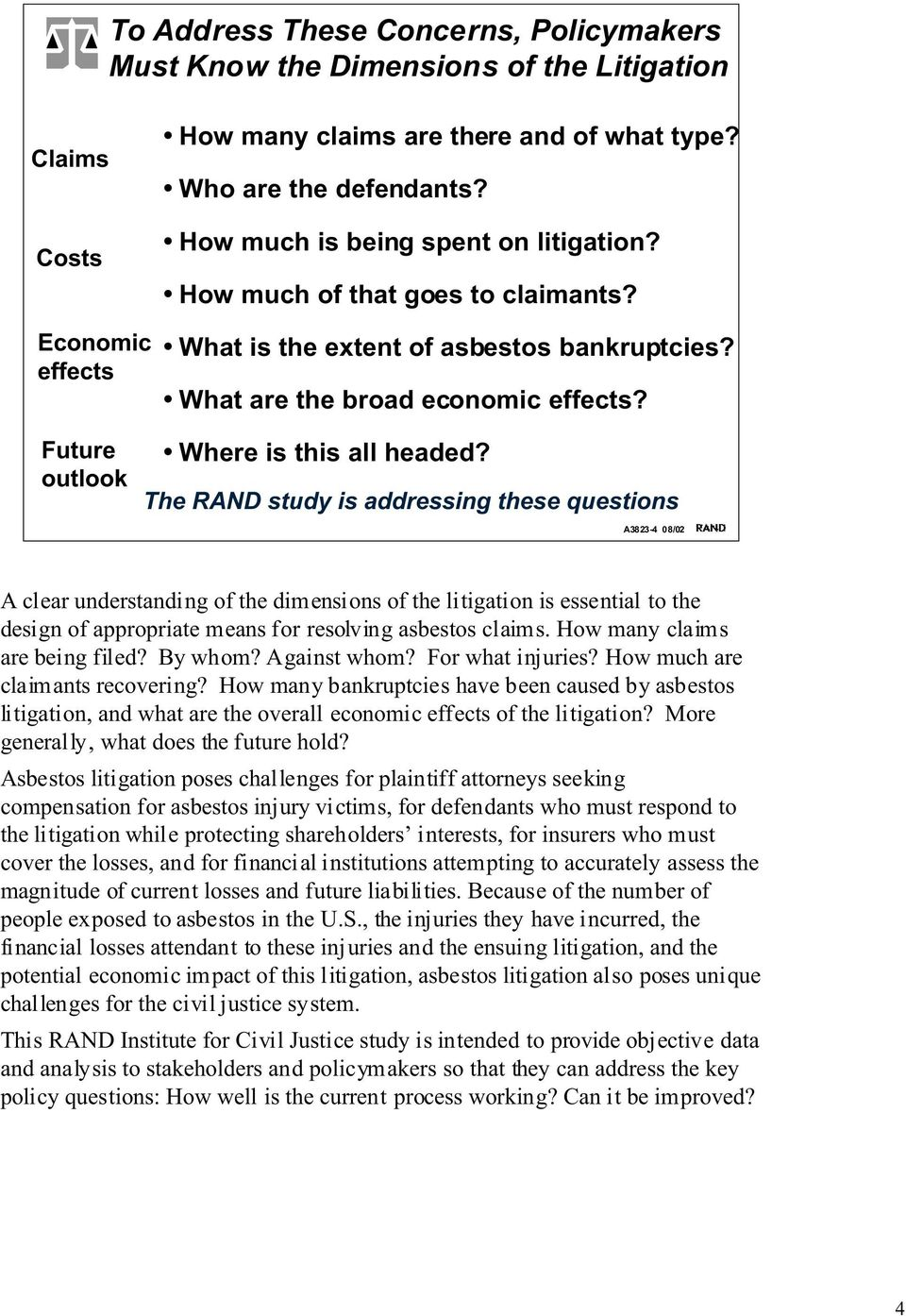 outlook The RAND study is addressing these questions A3823-4 08/02 A clear understanding of the dimensions of the litigation is essential to the design of appropriate means for resolving asbestos