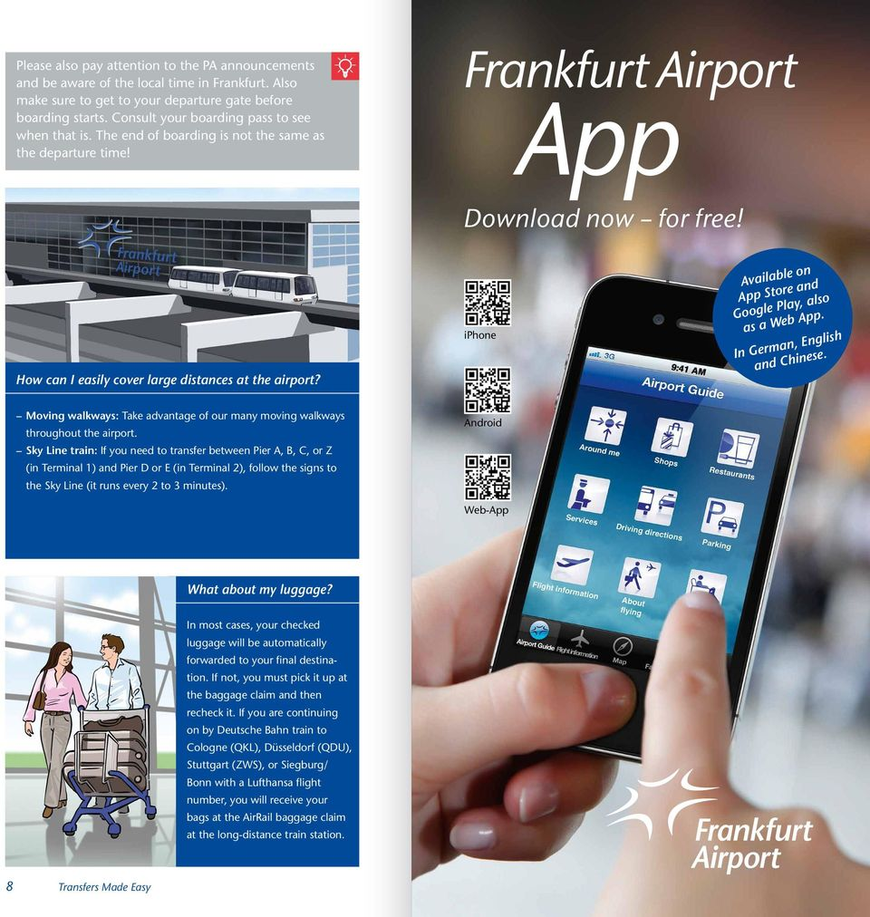 How can I easily cover large distances at the airport? iphone Available on App Store and Google Play, also as a Web App. In German, English and Chinese.