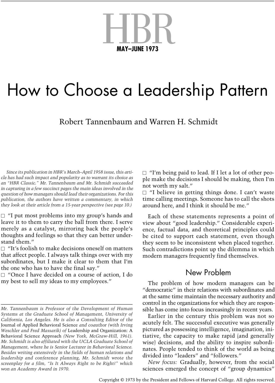 Schmidt succeeded in capturing in a few succinct pages the main ideas involved in the question of how managers should lead their organizations.