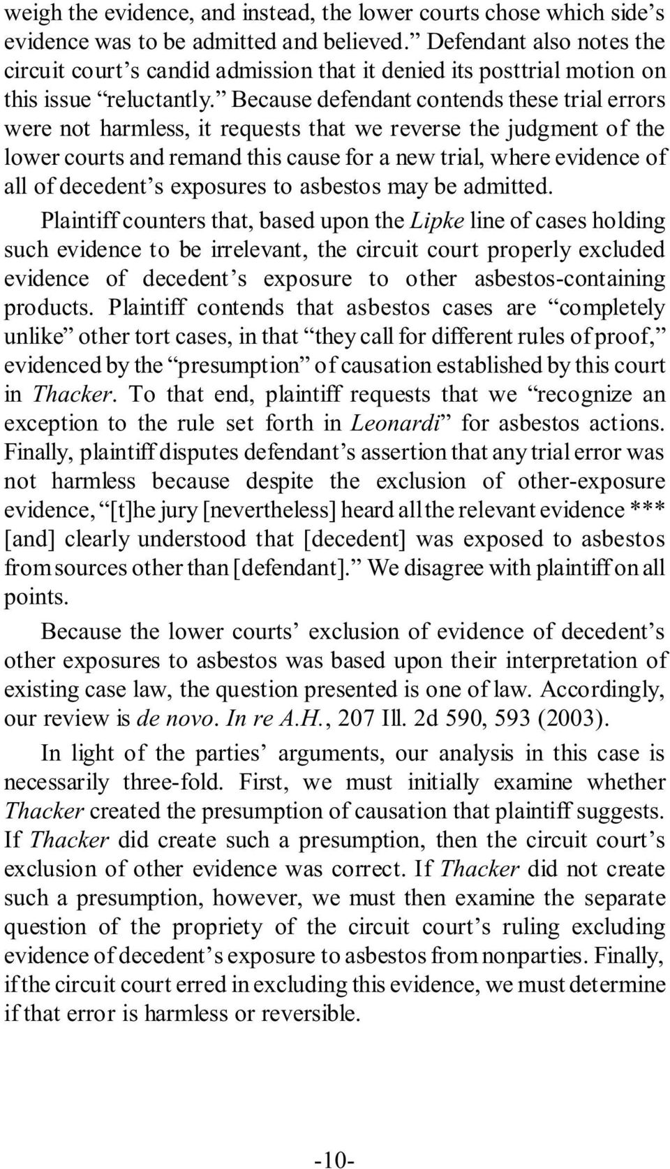 Because defendant contends these trial errors were not harmless, it requests that we reverse the judgment of the lower courts and remand this cause for a new trial, where evidence of all of decedent