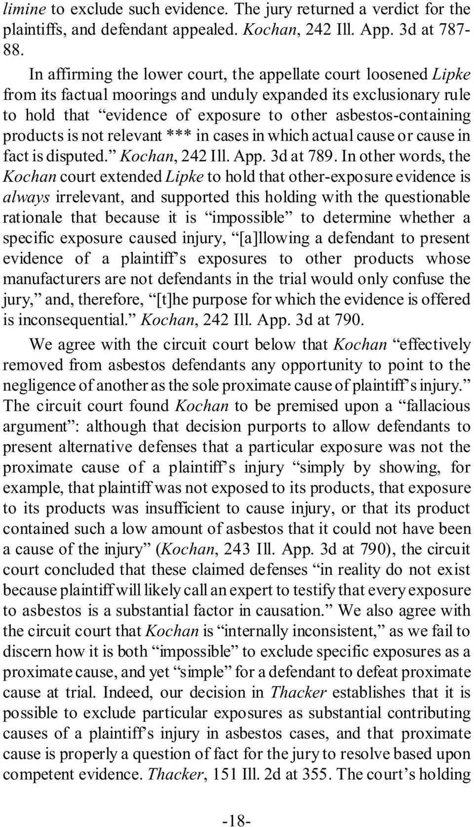 products is not relevant *** in cases in which actual cause or cause in fact is disputed. Kochan, 242 Ill. App. 3d at 789.