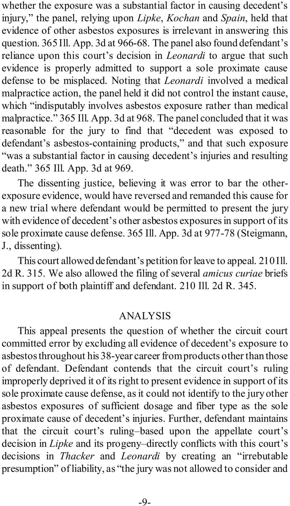The panel also found defendant s reliance upon this court s decision in Leonardi to argue that such evidence is properly admitted to support a sole proximate cause defense to be misplaced.