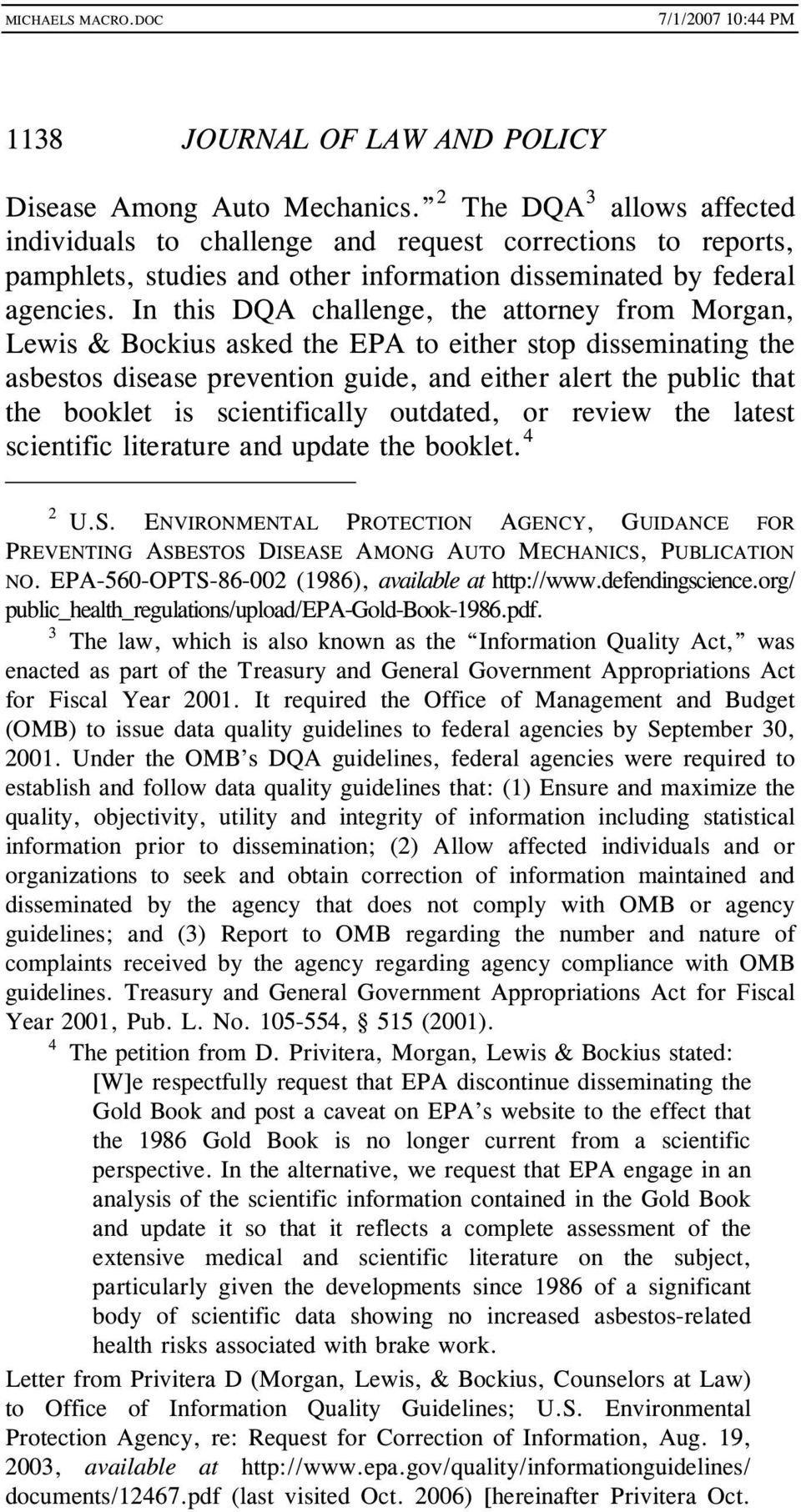 In this DQA challenge, the attorney from Morgan, Lewis & Bockius asked the EPA to either stop disseminating the asbestos disease prevention guide, and either alert the public that the booklet is
