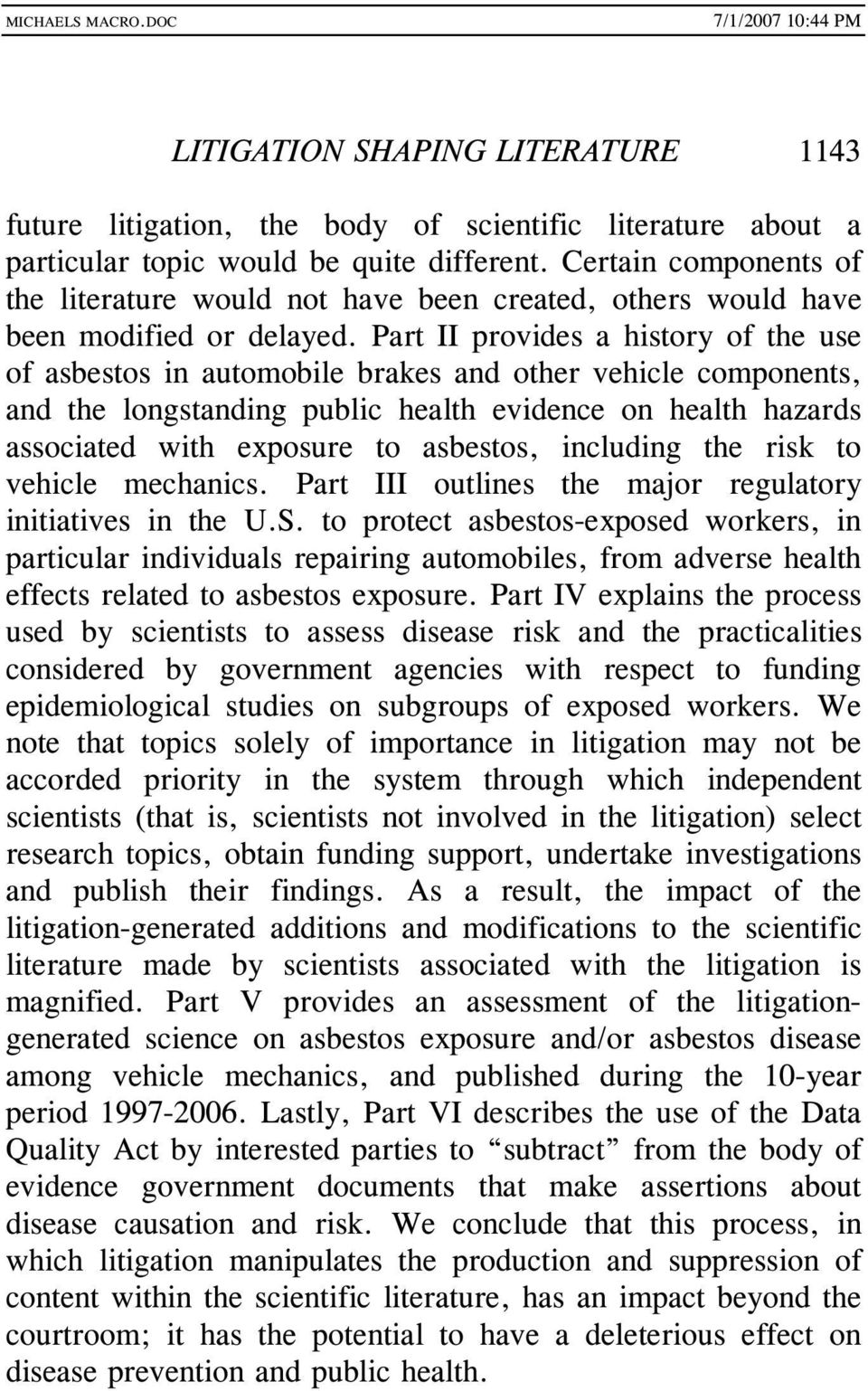 Part II provides a history of the use of asbestos in automobile brakes and other vehicle components, and the longstanding public health evidence on health hazards associated with exposure to
