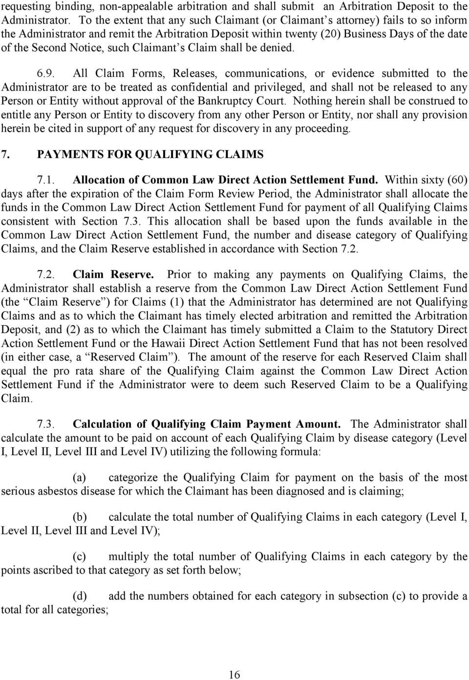 such Claimant s Claim shall be denied. 6.9.