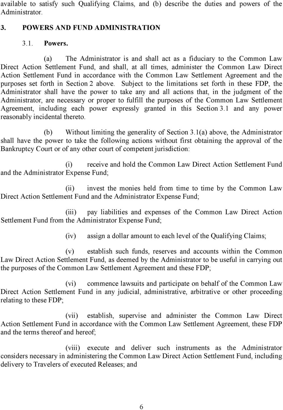 with the Common Law Settlement Agreement and the purposes set forth in Section 2 above.