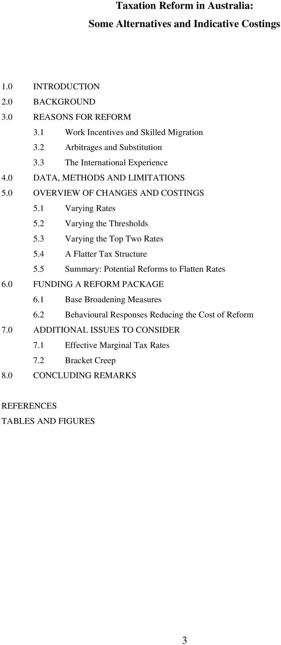 2 Varying the Thresholds 5.3 Varying the Top Two Rates 5.4 A Flatter Tax Structure 5.5 Summary: Potential Reforms to Flatten Rates 6.0 FUNDING A REFORM PACKAGE 6.