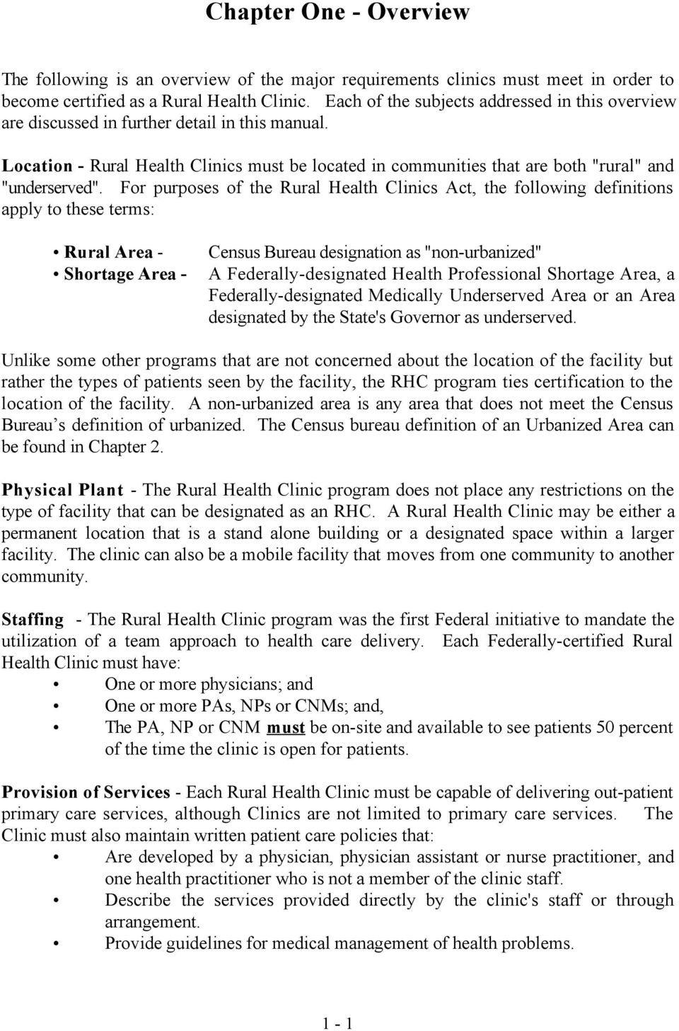 "For purposes of the Rural Health Clinics Act, the following definitions apply to these terms: Rural Area - Shortage Area - Census Bureau designation as ""non-urbanized"" A Federally-designated Health"